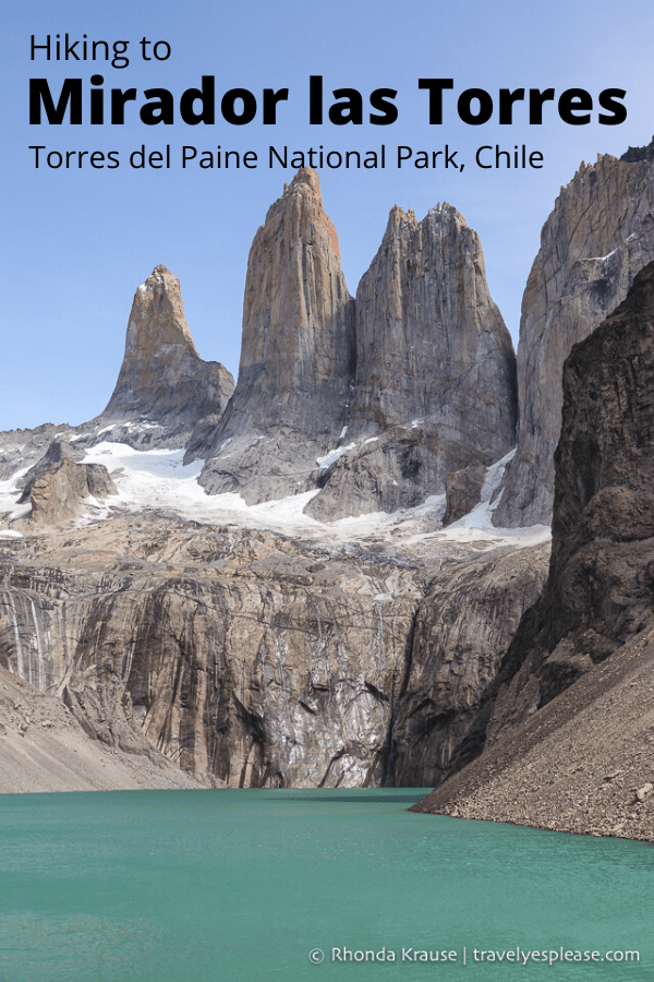 Mirador las Torres- Hiking to the Base of the Towers in Torres del Paine National Park